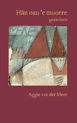 Hân oan 'e muorre, gedichten, Aggie van der Meer