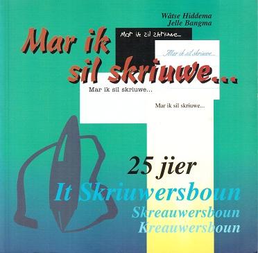Wâtse Hiddema, Jelle Bangma, Mar ik sil skriuwe..., 25 jier It Skriuwersboun