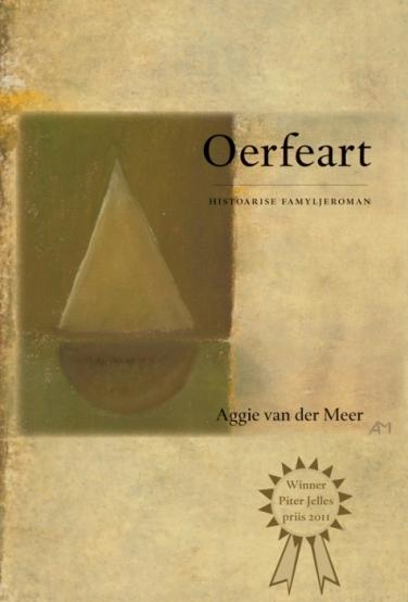 Oerfeart, histoarise famyljeroman, Aggie van der Meer
