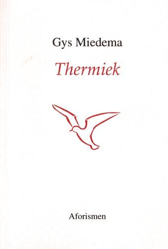 Gys Miedema, Thermiek, aforismen
