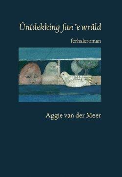 Ûntdekking fan 'e wrâld, ferhaleroman, Aggie van der Meer